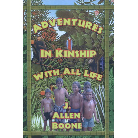 Adventures in kinship with all life - J. Allen Boone
