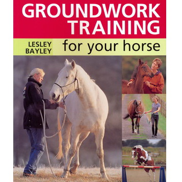 Groundwork training for your horse - Lesley Bayley