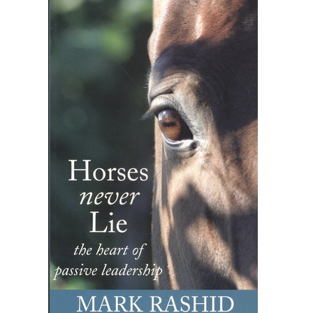 Horses never lie - Mark Rashid