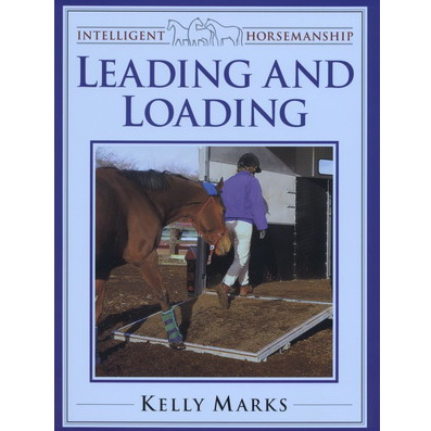Intelligent Horsemanship:Leading and loading - Kelly marks