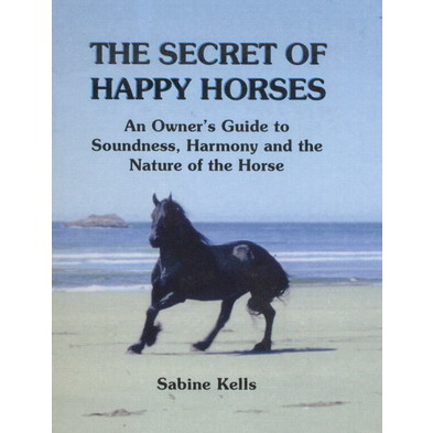 The secret of happy horses - Sabine Kells