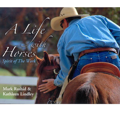 A Life with horses - Mark Rashid & Kathleen Lindley